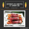 Bâtonnets de carottes et jambon cru, recette parfaite pour apéro dînatoire !