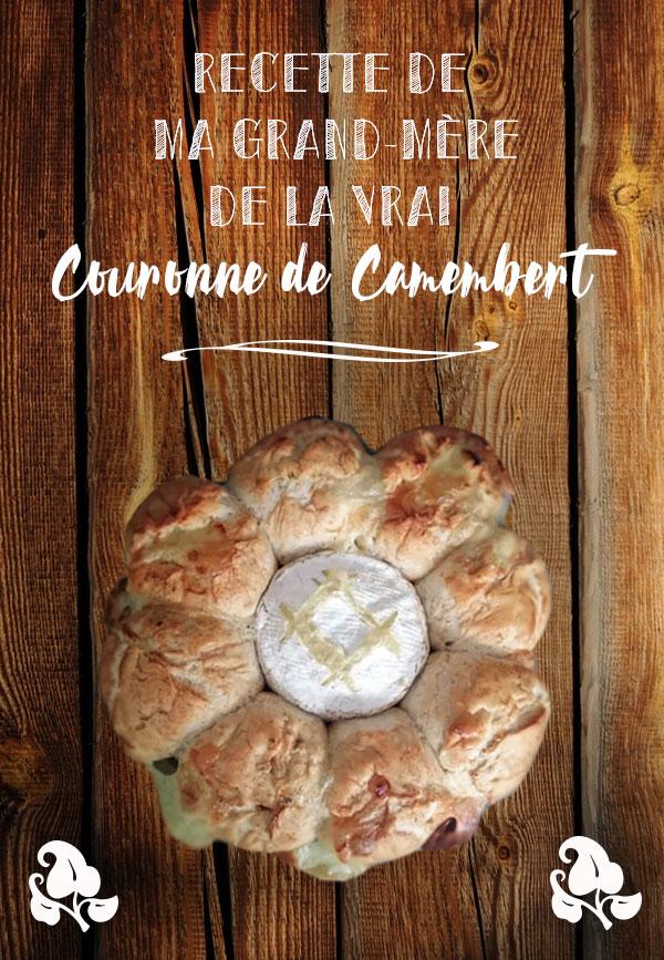 Recette de ma grand mère de la vrai recette de la couronne au camembert