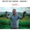 RÉCUP' EN CUISINE SAISON 1 SUR MY CUISINE – DÈS LE 13 FÉVRIE
